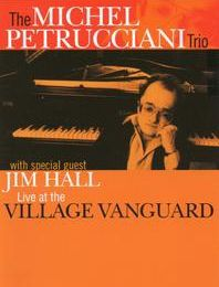 "The Michel PETRUCCIANI Trio : ""Live at the Village Vanguard"" (Immortal/Codaex)"