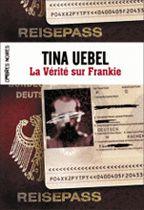 Tina Uebel - La vérité sur Frankie (2008)