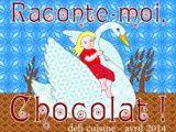 Raconte-moi, Chocolat !... Défi du mois d'Avril
