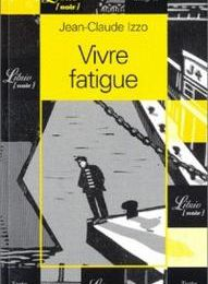 Vivre Fatigue - Jean-Claude Izzo