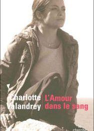 L'Amour dans le sang - Charlotte Valandrey