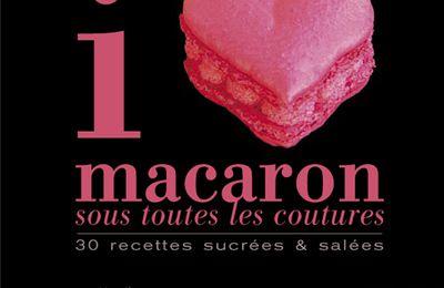 """"""" i love macaron """" , sous toutes les coutures !"""