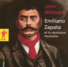 John Womack - Emiliano Zapata et la révolution mexicaine