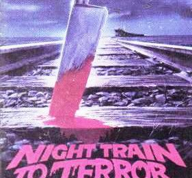 NIGHT TRAIN TO TERROR (USA - 1984)