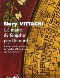 Ashentie présente Le maître de fengshui perd le nord, de Nury Vittachi