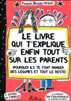 Françoize Boucher, Le Livre qui t'explique enfin tout sur les parents