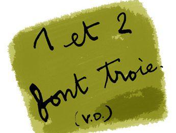 1 et 2 font Troie