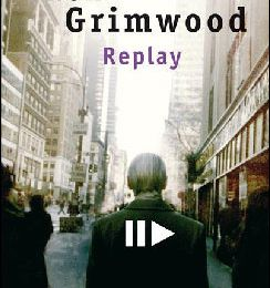 Yesterday* : sur Replay de Ken Grimwood - une lecture critique de Stéphane