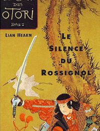A Girl from Earth présente Le silence du rossignol, de Lian Hearn