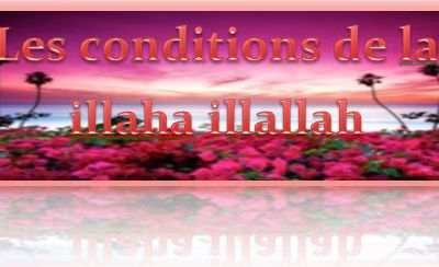 Les conditions de la illaha illa Allah