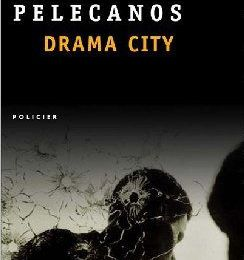 Georges P. Pelecanos, Drama City, Point Policier, Seuil, Paris, 2007.