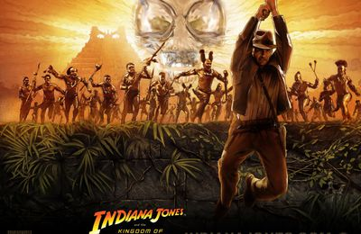 Indiana Jones and the kingdom of the Cristal Skull