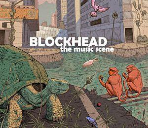 Blockhead : The Music Scene