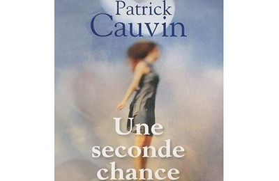 Une seconde chance - Patrick Cauvin