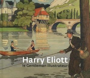 """Harry Eliott, le gentleman illustrateur"" / arts graphiques"