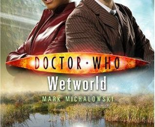 Wetworld (Mark Michalowski) / Sick Building (Paul Magrs)