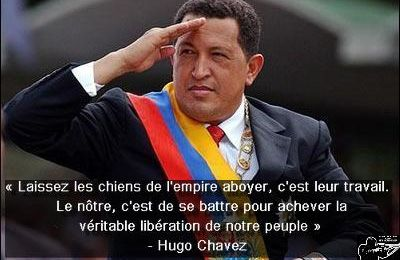 "HUGO CHAVEZ : "" Let the dogs of the empire bark, it is their work..."