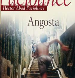 Angosta - Héctor Abad Faciolince