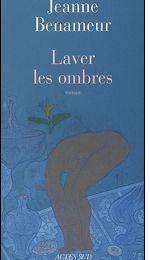 Laver les ombres de Jeanne Benameur - 10BSF006