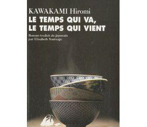 Hiromi Kawakami / Le temps qui va, le temps qui vient