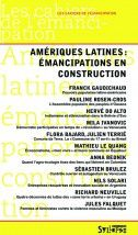 """Amériques latines : émancipations en construction"""