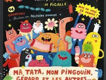 Ma tata, mon pingouin, Gérard et les autres...