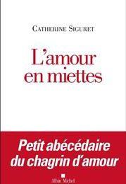 Catherine Siguret, L'amour en miettes