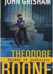 Théodore Boone, enfant et justicier de John Grisham