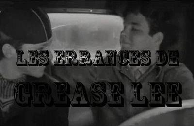 The Last Picture Show - Les Errances de Grease Lee (part.1)