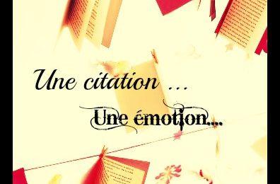 Une citation, une émotion #3