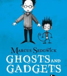 The Raven Mysteries, T.2 : Ghosts and Gadgets - Marcus Sedgwick