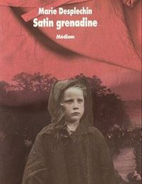 Satin grenadine / Marie Desplechin