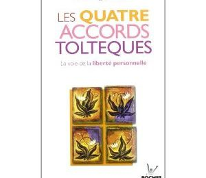 Les 4 accords toltèques...Miguel RUIZ
