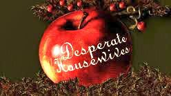 DESPERATE HOUSEWIVES...