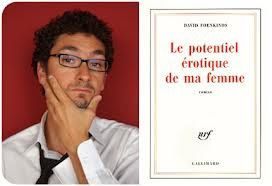 """ Le potentiel érotique...de David Foenkinos"""