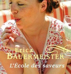L'Ecole des saveurs - Erica Bauermeister