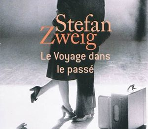"""""""Le voyage dans le passé"""" de Stefan Zweig aux éditions Le Livre de Poche"""