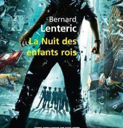 La nuit des Enfants Rois, Bernard Lenteric
