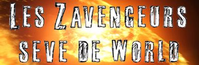 """Les Zavengeurs Seve De World"" : Le Making Of"