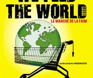 """We feed the world"" : le marché de la faim"