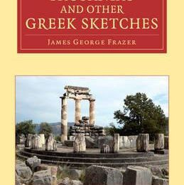 James George Frazer, Pausanias and Other Greek Sketches: incipit.