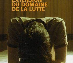 Extension du domaine de la lutte de Michel Houellebecq