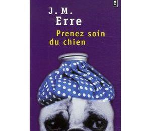Prenez soin du chien de J.M. Erre