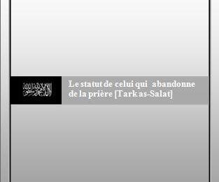 Télécharger : Le statut de celui qui abandonne de la prière [Tark as-Salat] Par l'Imâm Ibn Qouddâma Al Maqdissi [Pdf, word, doc]