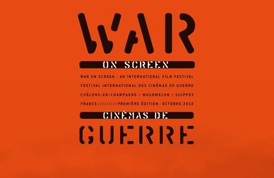 War on screen - Festival international de cinéma / Châlons-en-Champagne