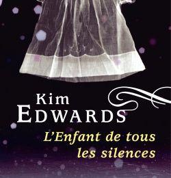 L'enfant de tous les silences - Kim Edwards -