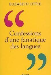 Confession d'une fanatique des langues - Elizabeth Little