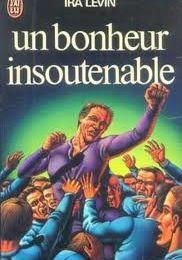 Un bonheur insoutenable - Ira Levin