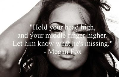 -Let him know what he's missing- Megan Fox