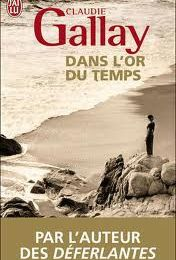 Dans l'or du temps Claudie Gallay